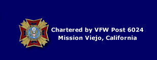 Chartered by VFW Post 6024, Mission Viejo, California